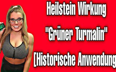 Grüner Turmalin Geheimnis –  Heilstein Wirkung [HISTORISCHE ANWENDUNG]